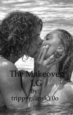 Makeover//J.G by trippygilinskY0o