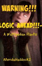 Warning: LOGIC AHEAD--A Wattpadian Rant by MeridaHaddock2