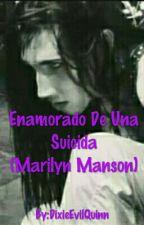 Enamorado De Una Suicida (Marilyn Manson) by DixieZombie