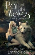 Part of the Wolves : Secrets in the Shadows by EmmaLynnRose