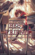 Best Friend  by jujubacrush