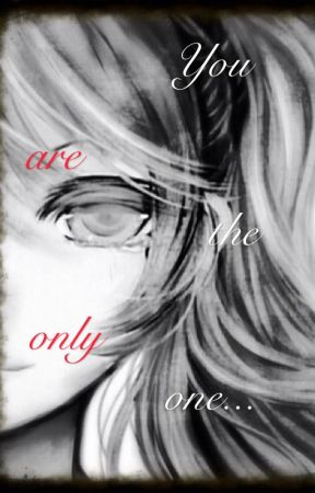 You are the only one....                       ×Book 2× by Story_of_Fate13