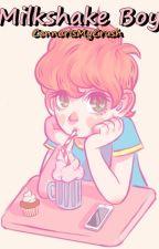 Milk Shake Boy*Hiato* by ConnorIsMyCrush