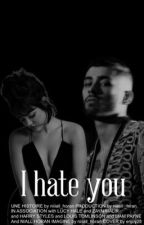 I hate you -Z.M by niiiall_horan