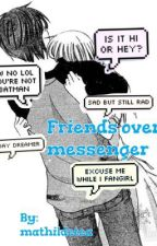 Friends over messenger A.I by mathildetea