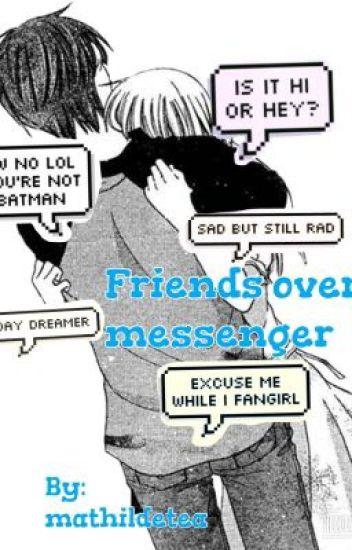 Friends over messenger A.I