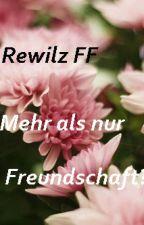 Mehr als nur Freundschaft?/ Rewilz-FF by LuMasFanfictions