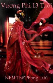 Đọc Truyện Vương Phi Mười Ba Tuổi - HanaYuki Mika