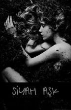 Siyah Aşk by GlbenTan