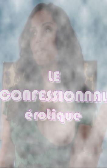 Le Confessionnal Erotique