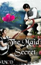 The Maid's Secret (COMPLETE) by LanderMilesDellomes