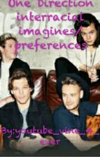 One Direction interracial imagines/Preferences by youtube_vine_4_ever