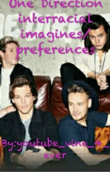 One Direction interracial imagines/Preferences