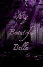 My Beautiful Bella by Music_Loves_Me13