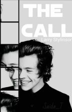 The Call [ Larry Stylinson] ||on hold|| by Saida_T
