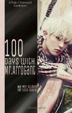 100 Days With MR. Arrogant (Semi-Hiatus)  by deerohluhan