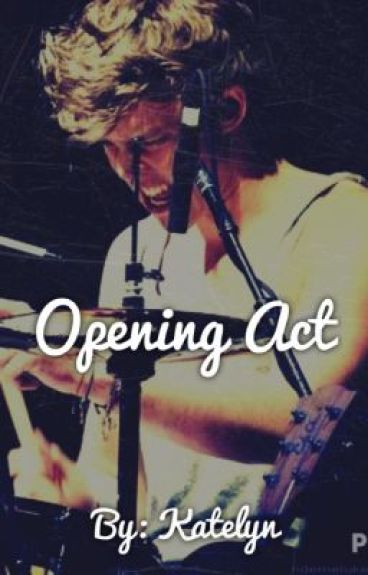 Opening Act (5SOS Fanfiction)