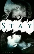 Stay (Ziam) ✔  by Jeziam