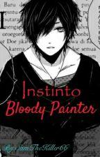 Instinto (Bloody Painter) [Terminada] by SamTheKiller66