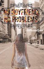 No boyfriend no problems by Carlita802