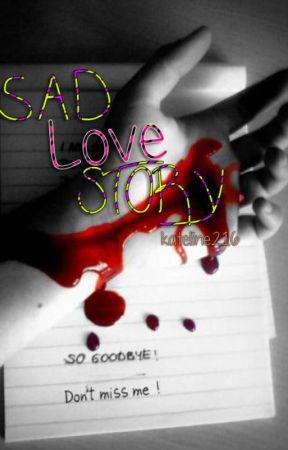 SLS (Sad Love Story) by kateline216
