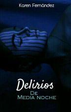 Delirios de media noche. by Karen_Fernandez-2001