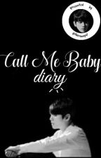 Call Me Baby Diary [COMPLETED] by thereangel