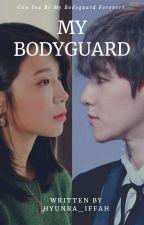 My Bodyguard by HyunRa_Iffah