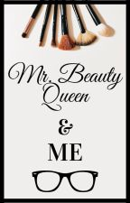 Mr. Beauty Queen And Me by Ellebell26