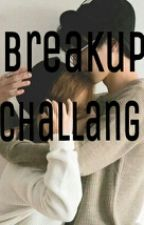 Breakup Challange by CikNaweeeee