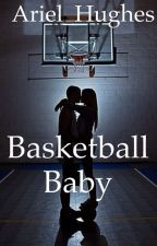 Basketball Baby by Ariel_Hughes
