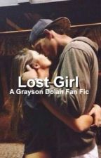 Lost Girl // A Grayson Dolan Fan Fic  by CarpenterWoes