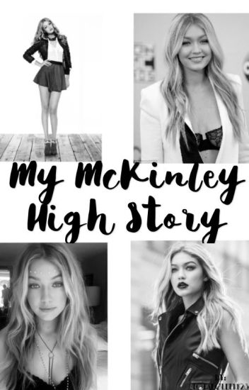 My McKinley High Story~Glee Fanfic