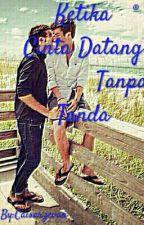 Ketika Cinta Datang Tanpa Tanda (boyxboy) by CesarCesar3