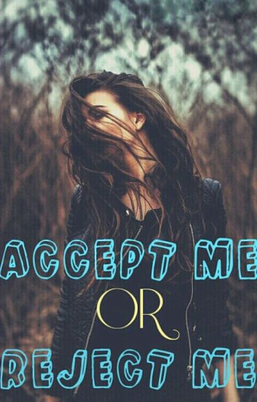 Accept me or reject me✔