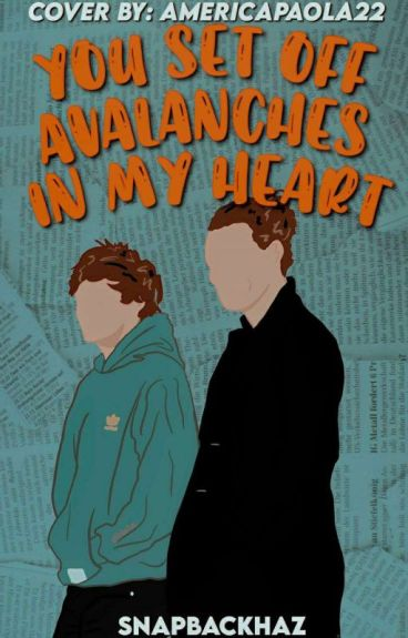 You set off avalanches in my heart. [Larry Stylinson] [Español] [AU]