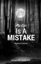 My Life is a Mistake by AlexLeeAvery