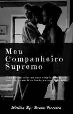 Meu Campanheiro Supremo [Completo] by escritora_portuguesa