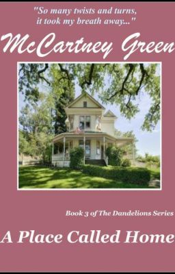 A Place Called Home - Book 3 of The Dandelions Series -