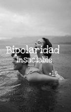 Bipolaridad exaciable °Rubius y tu°    -HOT+18-  2°Temporada de A.M.Q.S by Sponge-N
