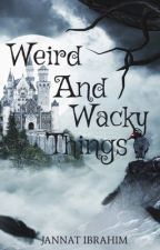 Wacky And Weird Things Only Girls Understand by janetjk2003