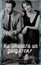 Ho sposato un gangster? by Faby-meissa