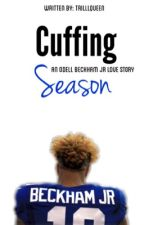 Cuffing Season: Odell Beckham Jr  BOOK 1 by TrilllQueen