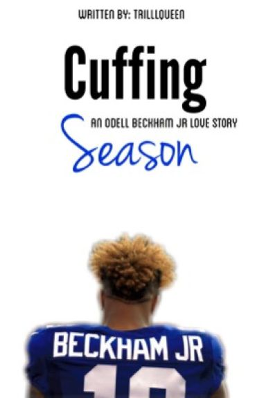 Cuffing Season: Odell Beckham Jr  BOOK 1