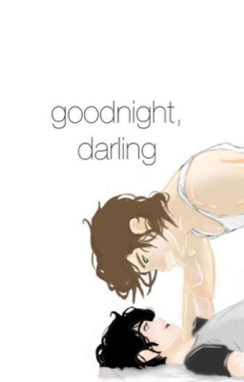 Goodnight, darling. || BxB
