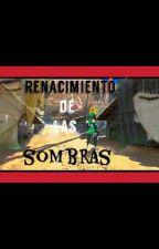Renacimiento de las Sombras (Naruto) by DackBlack