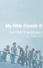 • My Little Friends • ❥ Got7&BTS fanfiction [ 1 ]  by xx_liebe_xx