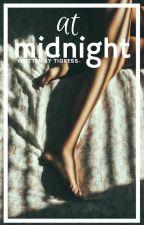 At Midnight by tigress-