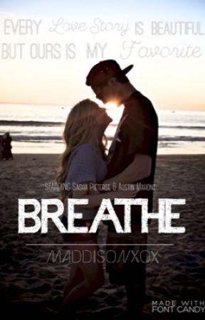 Breathe • a.m. by maddisonxox