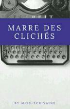 Marre des clichés... by miss-ecrivaine
